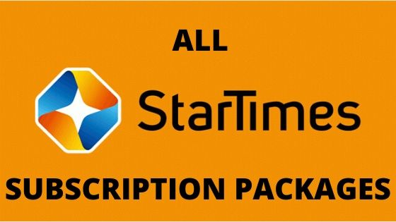 StarTimes subscription packages